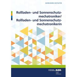 Rollladen- und Sonnenschutzmechatroniker/ Rollladen- und Sonnenschutzmechatronikerin als Buch von