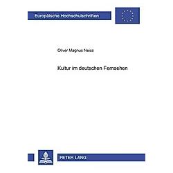 Kultur im deutschen Fernsehen. Oliver Magnus Neiss  - Buch
