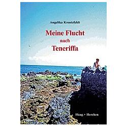 Meine Flucht nach Teneriffa. Angelika Kreutzfeldt  - Buch