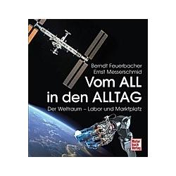 Vom All in den Alltag. Berndt P. Feuerbacher  Ernst Messerschmid  - Buch