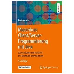 Masterkurs Client/Server-Programmierung mit Java. Dietmar Abts  - Buch