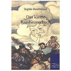 Das kleine Reinheimerbuch. Sophie Reinheimer  - Buch