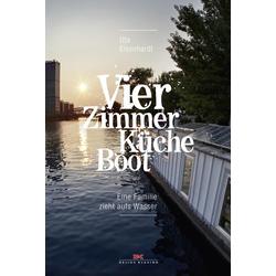 Vier Zimmer Küche Boot: eBook von Uta Eisenhardt