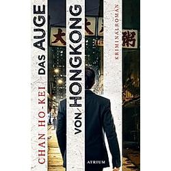 Das Auge von Hongkong. Chan Ho-kei  - Buch