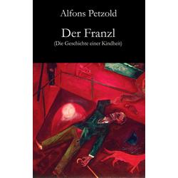 Der Franzl: eBook von Alfons Petzold