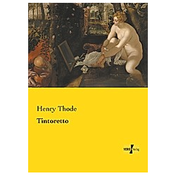 Tintoretto. Henry Thode  - Buch