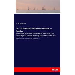 VIII. Jahresbericht über das Gymnasium zu Bunzlau als Buch von F. W. Beisert