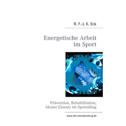 Energetische Arbeit im Sport: eBook von R. F. -J. K. Eck