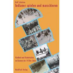 Indianer spielen und marschieren als Buch von Rolf Schörken