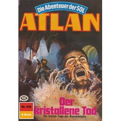 Atlan 536: Der kristallene Tod: eBook von Horst Hoffmann