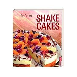 Dr. Oetker - SHAKE CAKES. Oetker  - Buch