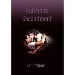Indefinite Secondment als Buch von Karin Witnish