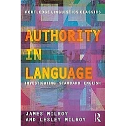 Authority In Language. Lesley Milroy  James Milroy  - Buch