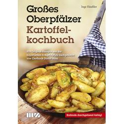 Großes Oberpfälzer Kartoffelkochbuch als Buch von Inge Häußler