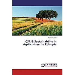 CSR & Sustainability In Agribusiness In Ethiopia. Monica Tulsian  - Buch