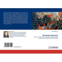 The Bush Doctrine: als Buch von jr. / Janis Bekeris