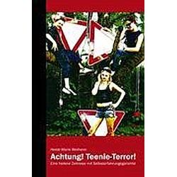 Achtung! Teenie-Terror!. Heide-Marie Weiherer  - Buch