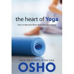 The Heart of Yoga: eBook von Osho