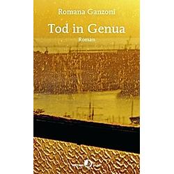Tod in Genua. Romana Ganzoni  - Buch