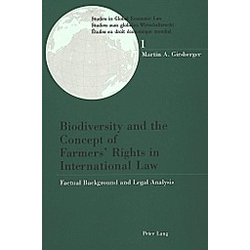 Biodiversity and the Concept of Farmers' Rights in International Law. Martin A. Girsberger  - Buch