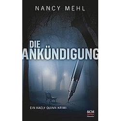 Die Ankündigung. Nancy Mehl  - Buch