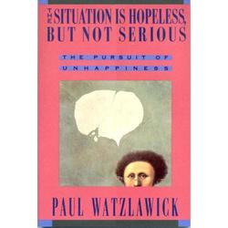Situation is Hopeless But Not Serious: Buch von Paul Watzlawick