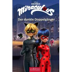 Miraculous Bd.2, Der dunkle Doppelgänger