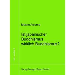 Ist japanischer Buddhismus wirklich Buddhismus?: eBook von Maxim Asjoma