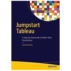 Jumpstart Tableau. Arshad Khan  - Buch