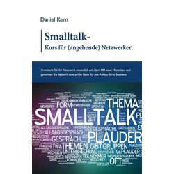 Smalltalk-Kurs für (angehende) Netzwerker als Buch von Daniel Kern