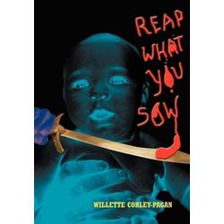 REAP WHAT YOU SOW als Buch von Willette Corley-Pagan