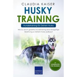 Husky Training - Hundetraining für Deinen Husky: eBook von Claudia Kaiser