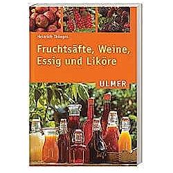 Fruchtsäfte, Weine, Essig und Liköre