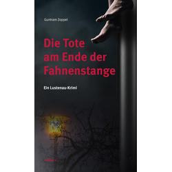 Die Tote am Ende der Fahnenstange als Buch von Guntram Zoppel
