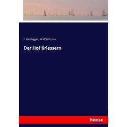 Der Hof Kriessern als Buch von J. Hardegger/ H. Wartmann