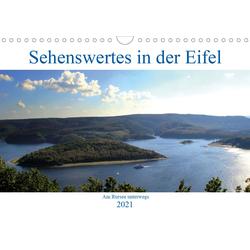 Sehenswertes in der Eifel - Am Rursee unterwegs (Wandkalender 2021 DIN A4 quer)