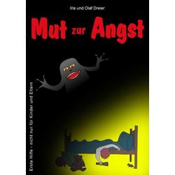 Mut zur Angst als Buch von Olaf Dreier/ Iris Dreier