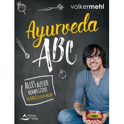 Ayurveda-ABC: eBook von Volker Mehl