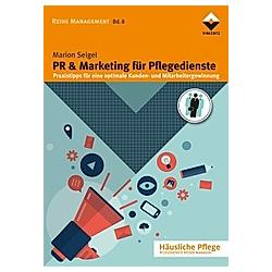 PR & Marketing für Pflegedienste. Marion Seigel  - Buch