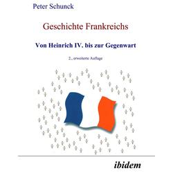 Geschichte Frankreichs: eBook von Peter Schunck