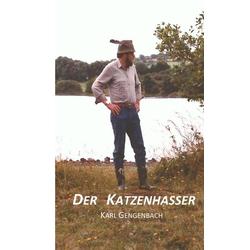 Der Katzenhasser als Buch von Karl Gengenbach