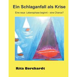Ein Schlaganfall als Krise: eBook von Rita Borchardt