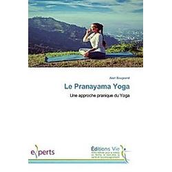 Le Pranayama Yoga. Alain Bougearel  - Buch