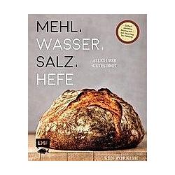 Mehl  Wasser  Salz  Hefe - Alles über gutes Brot - Buch