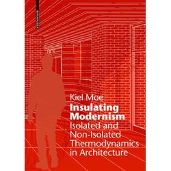 Insulating Modernism als Buch von Kiel Moe