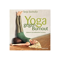 Yoga gegen Burnout  m. Audio-CD. Tanja Seehofer  - Buch