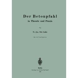 Der Betonpfahl in Theorie und Praxis als Buch von Otto Leske