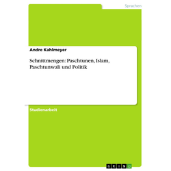 Schnittmengen: Paschtunen Islam Paschtunwali und Politik als Taschenbuch von Andre Kahlmeyer