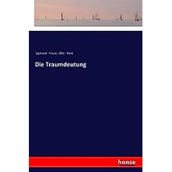Die Traumdeutung. Otto Rank  Sigmund Freud  - Buch