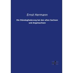 Die Ständegliederung bei den alten Sachsen und Angelsachsen als Buch von Ernst Hermann